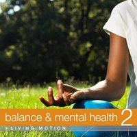 Balance & Mental Health 2, Living Motion — сборник