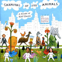 Carnival of the Animals: A Parade of Kids' Classics — Adelaide Symphony Orchestra, Tasmanian Symphony Orchestra, David Stanhope, Jay Laga'aia, Justine Clarke, Kenneth Young, Сергей Сергеевич Прокофьев, Камиль Сен-Санс, Франсис Пуленк