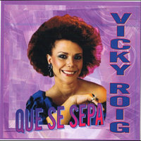 Que Se Sepa — Vicky Roig