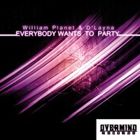 Everybody Wants to Party — William Planet