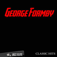 Classic Hits By George Formby — George Formby