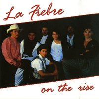 On The Rise — La Fiebre