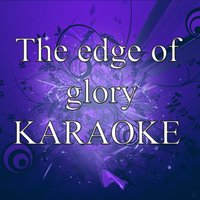 The edge of glory — Lady Gaga's Karaoke Band