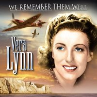 We Remember Them Well - Vera Lynn — Vera Lynn