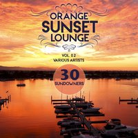 Orange Sunset Lounge Vol. 02 (30 Sundowners) — сборник