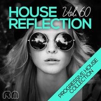 House Reflection - Progressive House Collection, Vol. 60 — сборник