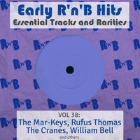 Early R 'N' B Hits, Essential Tracks and Rarities, Vol. 38 — сборник