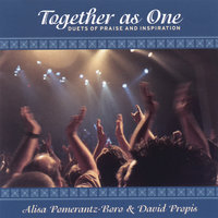 Together As One - Duets of Praise and Inspiration — Alisa Pomerantz-Boro and David Propis