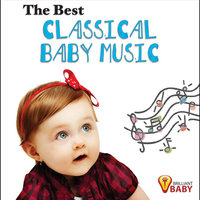 The Best Classical Baby Music: Playful Classical Songs for Cognitive Development & Learning for Babies & Toddlers — Brilliant Baby
