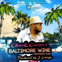 Baltimore Wine - Single — Chuck Caesar, Chuck Caesar feat. Slim