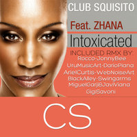 Intoxicated — Club Squisito, Zhana