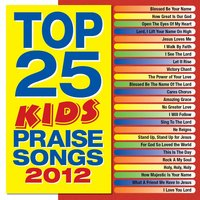 Top 25 Kids' Praise Songs 2012 — Maranatha! Kids