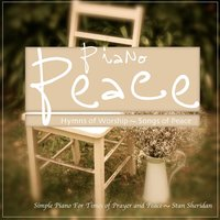 Piano Peace (Hymns of Worship) [Songs of Peace] — Stan Sheridan