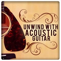 Unwind with Acoustic Guitar — Guitar Instrumentals, Guitar Acoustic, Guitar Solos, Guitar Acoustic|Guitar Instrumentals|Guitar Solos