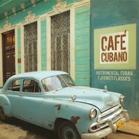Café Cubano: Instrumental Cuban Flavored Classics — The Jeff Steinberg Jazz Ensemble