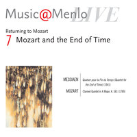 Music@Menlo Live '06: Returning to Mozart, Vol. 7 — Colin Carr, Jorja Fleezanis, Jennifer Frautschi, Gilbert Kalish, Anthony McGill, Carla M Rodriguez, Jorja Fleezanis, Anthony Mcgil, Colin Carr, Gilbert Kalish