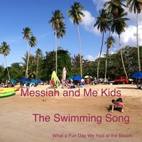 The Swimming Song (What a Fun Day We Had at the Beach) — Messiah and Me Kids