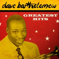 Greatest Hits — Dave Bartholomew