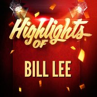 Highlights of Bill Lee — Ирвинг Берлин, Bill Lee