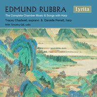 Rubbra: The Complete Chamber Music & Songs with Harp — Herbert Howells, Edmund Rubbra, Lennox Berkeley, Tracey Chadwell, Danielle Perrett, Timothy Gill