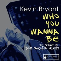 Who You Wanna Be, Pt. 2 — Kevin Bryant