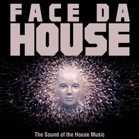 Face da House (The Sound of the House Music) — сборник