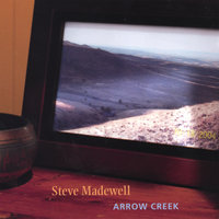 Arrow Creek — Steve Madewell