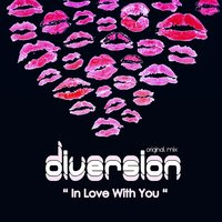 In Love with You — Diversion