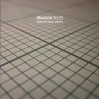 Something About Dreams — Brandon Tyler