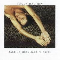 Parting Should Be Painless — Roger Daltrey