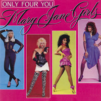 Only Four You — Mary Jane Girls