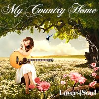 My Country Home — Lovers Soul