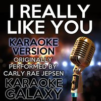 I Really Like You — Karaoke Galaxy
