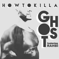 How to Kill a Ghost (feat. Rahbi) — Juel D. Lane