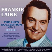 The Hits Collection 1947-61, Vol. 1 — Frankie Laine