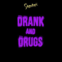 Drank and Drugs — Samboii, Mapei