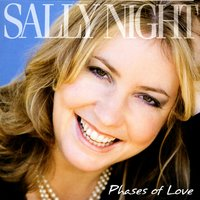 PHASES OF LOVE — Sally Night