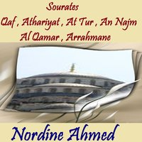 Sourates Qaf , Athariyat , At Tur , An Najm , Al Qamar , Arrahmane — Nordine Ahmed
