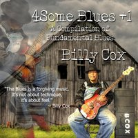 4 Some Blues +1: A Compilation of Fundamental Blues — Billy Cox