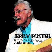 Featuring the World Famous Jordanaires — JERRY FOSTER