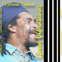 Tyrone Taylor Good Vibrations — Tyrone Taylor