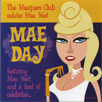 Mae Day: The Masquers Club Salutes Mae West — Mae West