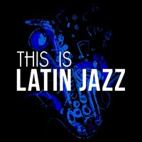 This Is Latin Jazz — Brazilian Lounge Project, Latin Jazz Lounge, Brazilian Lounge Project|Latin Jazz Lounge