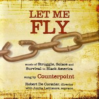 Let Me Fly: Music of Struggle, Solace, and Survival in Black America — Counterpoint, Robert De Cormier