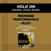 Hold On (Premiere Performance Plus Track) — Daniel Doss Band