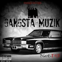 Gangsta Muzik - Single — Black-Dna