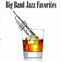 Big Band Jazz Favorites — сборник