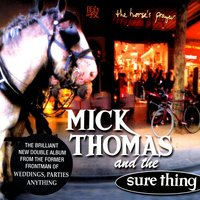The Horse's Prayer — Mick Thomas And The Sure Thing