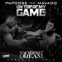 Top of My Game - Single — Papoose feat. Mavado