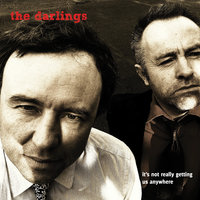 It's Not Really Getting Us Anywhere — The Darlings